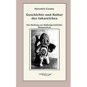 Geschichte und Kultur des Inkareiches by Cunow & Heinrich
