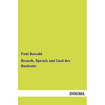Und Brauch Spruch Lied der Bauleute Rowald & Paul