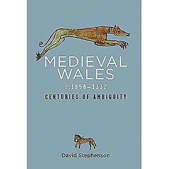 Medeltida Wales c.1050-1332: århundraden av tvetydighet