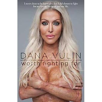 Worth Fighting For by Dana Vulin - 9780143797319 Book