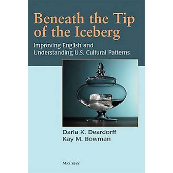 Beneath the Tip of the Iceberg - Improving English and Understanding o