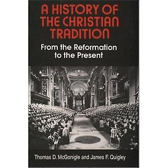History of the Christian Tradition - From the Reformation to the Prese