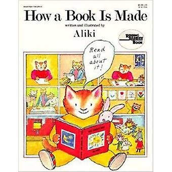 How a Book Is Made by Aliki - Aliki - 9780812465761 Book