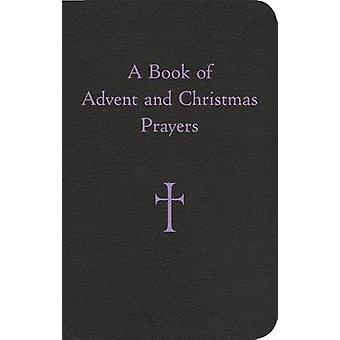 A Book of Advent and Christmas Prayers by William G. Storey - 9780829