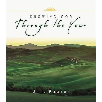 Knowing God Through the Year by J I Packer - 9780830832927 Book