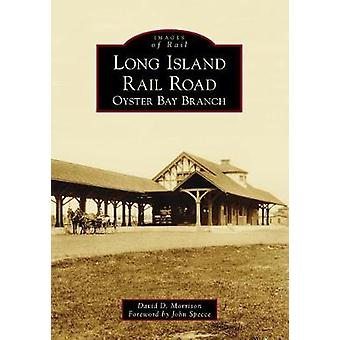 Long Island Rail Road - Oyster Bay Branch by David D Morrison - 978146