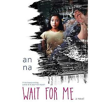 Wait for Me by An Na - 9781481442428 Book