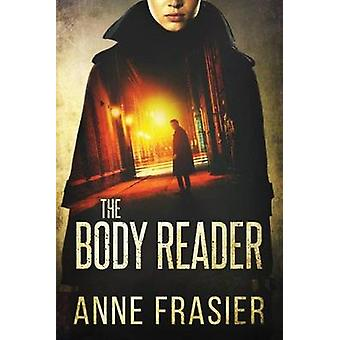 The Body Reader by Anne Frasier - 9781503935204 Book