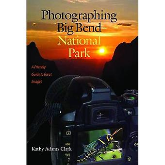 Photographing Big Bend National Park - A Friendly Guide to Great Image