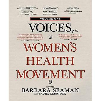 Voices of the Women's Health Movement - Vol. 1 by Laura Eldridge - Bar