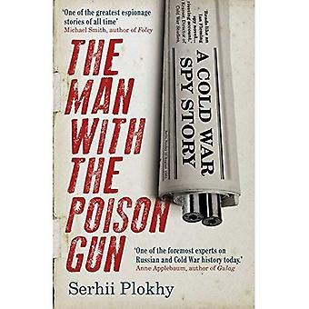 L'homme avec le pistolet de Poison: une histoire d'espionnage de guerre froide