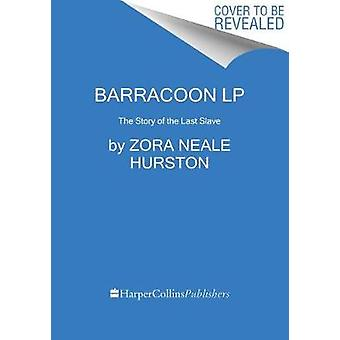 Barracoon - The Story of the Last Slave by Zora Neale Hurston - 978006