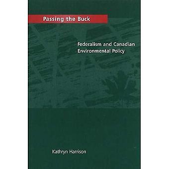 Passing the Buck: Federalism and Canadian Environmental Policy