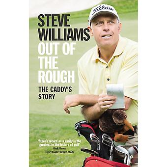 Out of the Rough: The Caddy's Story (Paperback) by Williams Steve