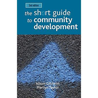 The Short Guide to Community Development (Short Guides) (Paperback) by Gilchrist Alison Taylor Marilyn