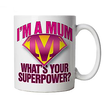 I'm a Mum, What's Your Superpower, Mug For Mum