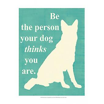 De persoon die uw hond denkt dat bent je Poster Print door visie studio (13 x 19)