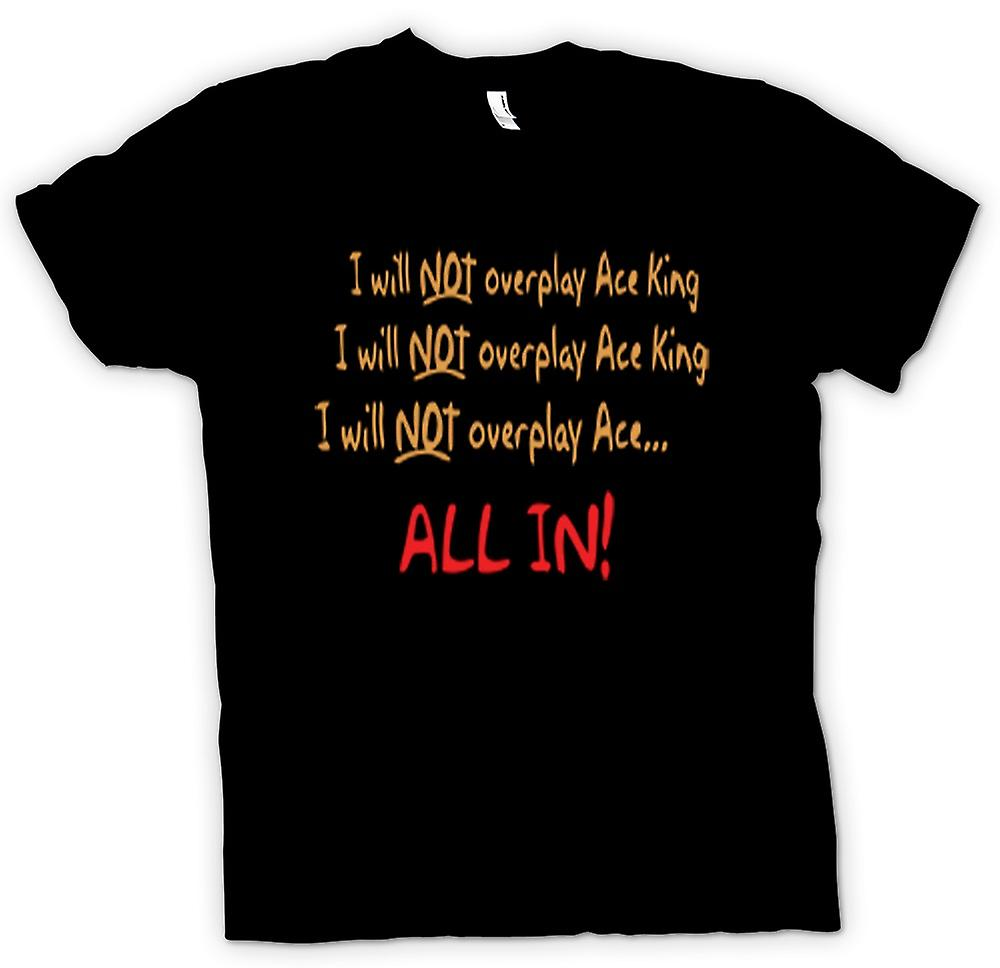 Kids T-shirt - I Will Not Overplay Ace King All In!