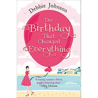 The Birthday That Changed Everything - Perfect Summer Holiday Reading!