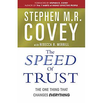 The Speed of Trust - The One Thing That Changes Everything by Stephen