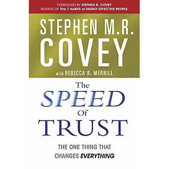 La vitesse de confiance - la seule chose qui change tout par Stephen