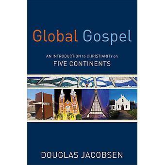 Globale Gospel - en introduktion til kristendommen på fem kontinenter ved