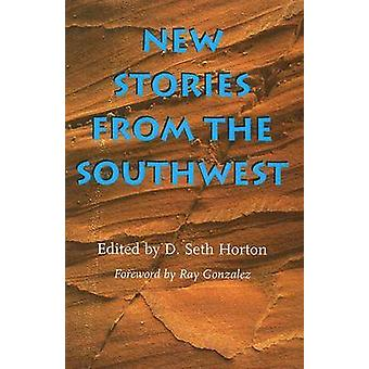 New Stories from the Southwest by D. Seth Horton - Ray Gonzalez - 978