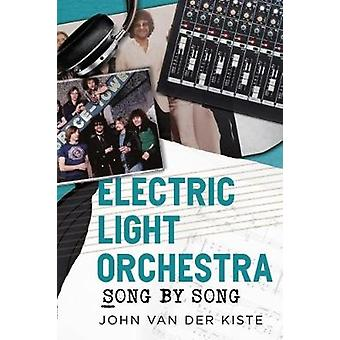 Electric Light Orchestra - Song by Song by John Van der Kiste - 978178