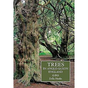 Trees in Anglo-Saxon England - Literature - Lore and Landscape by Dell