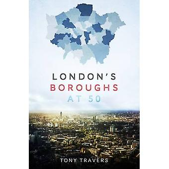 London Boroughs at 50 by Tony Travers - 9781849549196 Book