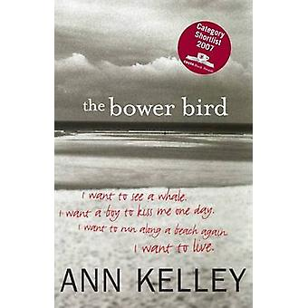 The Bower Bird by Ann Kelley - 9781906307455 Book