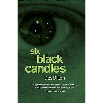 Six Black Candles by Des Dillon - 9781906307493 Book