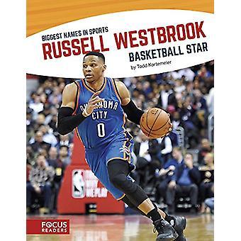 Russell Westbrook - Basketball Star by Todd Kortemeier - 9781635174915