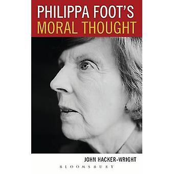 La pensée morale de Philippa Foot par John Hacker-Wright - 9781441191847 B