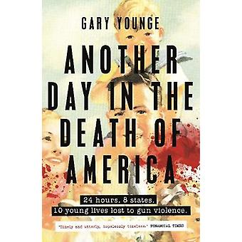 Another Day in the Death of America by Gary Younge - 9781783351022 Bo