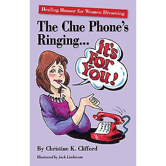 The Clue Phone's Ringing... it's for You! - Healing Humor for Women Di