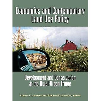 Economics and Contemporary Land-use Policy - Development and Conservat