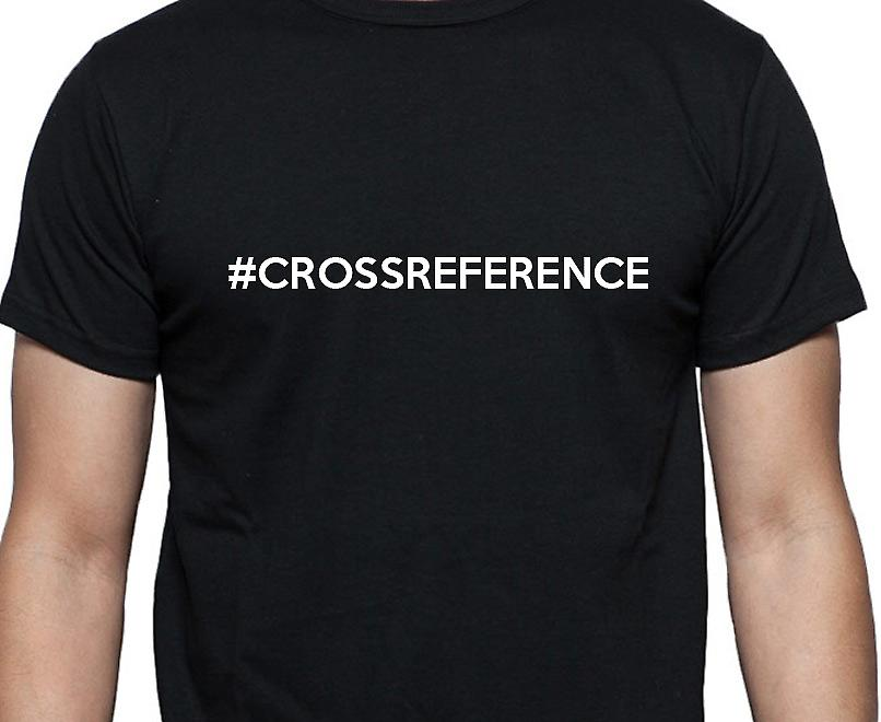 #Crossreference Hashag Crossreference Black Hand Printed T shirt