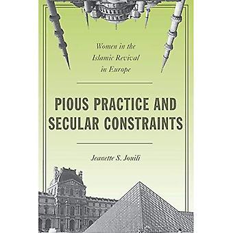 Fromma praxis och sekulära begränsningar