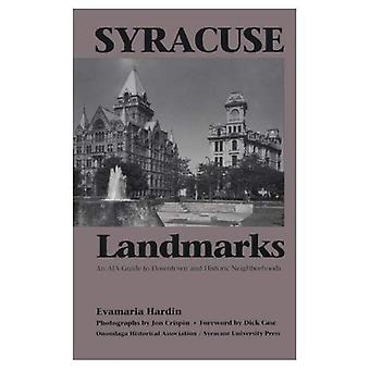 Syracuse Landmarks: An AIA Guide to Downtown and Local Neighborhoods: An Aia Guide to Downtown and Historic Neighborhoods...