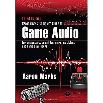 Aaron Marks' komplet Guide til spillet lyd: For komponister, designere, musikere og spiludviklere lyd
