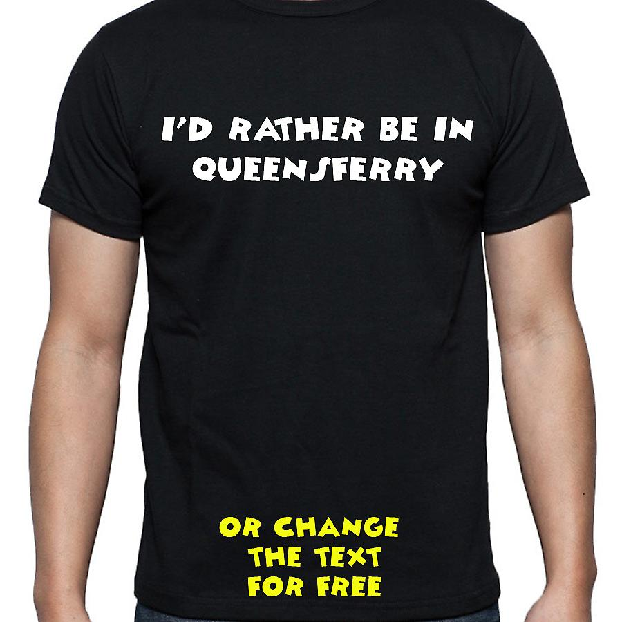 I'd Rather Be In Queensferry Black Hand Printed T shirt