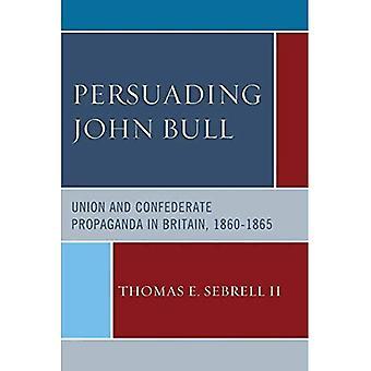 Persuader John Bull: Union confédérée et de propagande en Grande-Bretagne, 1860-65