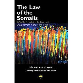 Law of the Somalis: A Stable Foundation for Economic Development in the Horn of Africa