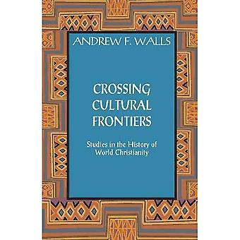 Crossing Cultural Frontiers: Studies in the History of World Christianity