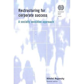 Restructuring for Corporate Success: A Socially Sensitive Approach