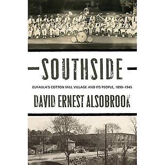 Southside: Eufaulas bomull Mill Village och dess folk, 1890-1945