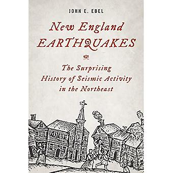 New England Earthquakes: The Surprising History of Seismic Activity in the Northeast