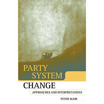 Party System Change Approaches and Interpretations by Mair & Peter