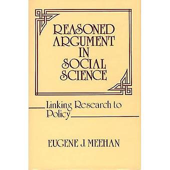 Begründete Argument in Sozialwissenschaften, die Verknüpfung von Forschung, Politik durch Meehan & Eugene J.